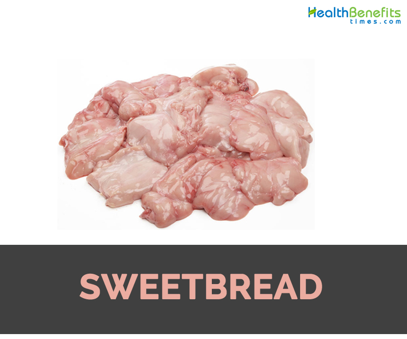 Sweetbread Facts, Health Benefits and Nutritional Value